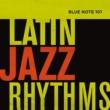 ヴァリアス・アーティスト Blue Note 101: Latin Jazz Rhythms