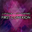 JJ Mullor & Joey Martinez First Conexion