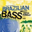 Various Artists Far Out Presents Brazilian Bass