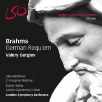 Christopher Maltman, London Symphony Orchestra German Requiem, Op. 45: Denn wir haben hie keine bleibende Statt