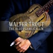 Walter Trout The Blues Came Callin'