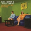 Paul Heaton/Jacqui Abbott What Have We Become