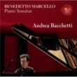 Andrea Bacchetti ベネデット・マルチェッロ:ピアノ・ソナタ集