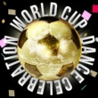 Various Artists World Cup Dance Celebration! Brazil Football Nations Team Competition 2014
