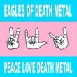 Eagles of Death Metal Peace Love Death Metal