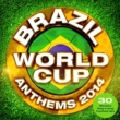 The Football Masters Brazil World Cup Anthems 2014 - 30 Massive Sing-a-Long Football Hits