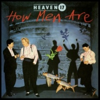 Heaven 17 And That's No Lie (Remixed To Enhance Its' Danceability) (2006 Digital Remaster)