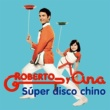 Roberto y Ana Súper disco chino