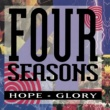 The Four Seasons Hope + Glory