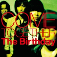 The Birthday COME TOGETHER