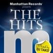 "Various Artists Manhattan Records Presents ""The Hits"" (Mixed By DJ TAKU)"