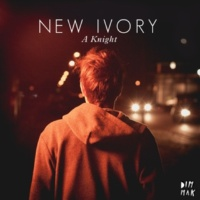 New Ivory A Knight (Will Bailey Remix)