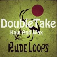 KawAndWax DoubleTake