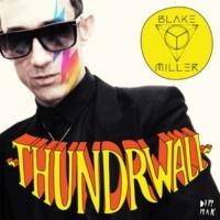 Blake Miller Thundrwall (Sydney Blue Remix)