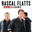 Rascal Flatts Rewind