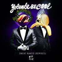 Yolanda Be Cool Sweat Naked (The Japanese Popstars Remix)