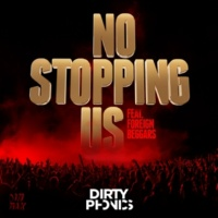 Dirtyphonics No Stopping Us (feat. Foreign Beggars)