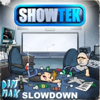Showtek Slow Down (Radio Edit)