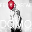 Felix Cartal Domo [Etienne de Crecy & Pierce Fulton Remixes]