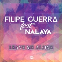 Filipe Guerra Leave Me Alone (feat. Nalaya) (Club Extended)