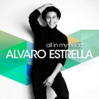 Alvaro Estrella All In My Head