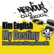Kim English My Destiny (Maurice Joshua Chicago House Mix)