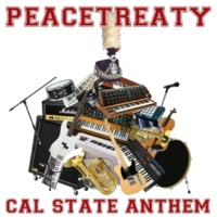 PeaceTreaty Cal State Anthem (feat. Kissed With A Noise)