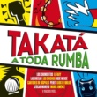 Various Artists Takatá, a toda rumba