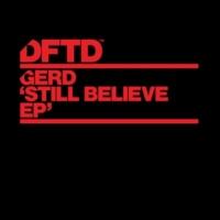 Gerd Still Believe (feat. Marcoradi)