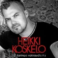 Heikki Koskelo Avaa sydämesi mulle