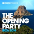 Various Artists Defected Presents The Opening Party Ibiza 2014