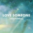 Jason Mraz Love Someone