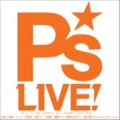 VARIOUS ARTISTS P's LIVE-SPECIAL COMPILATION-[注目の5声優アーティスト!竹達彩奈/三森すずこ/日笠陽子/遠藤ゆりか/内田真礼の各デビュー曲を収録]のスペシャルコンピレーション!