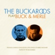 The Buckaroos The Buckaroos Play Buck & Merle