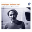 Various Artists Unfinished Business Volume 1 compiled & mixed by Luke Solomon