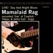 MAMALAID RAG LIVE! Day And Night Blues
