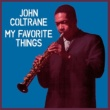 John Coltrane My Favorite Things (feat. McCoy Tyner) [Bonus Track Version]