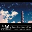 Falcom Sound Team jdk Recollection of Ys Vol.2 アレンジ篇
