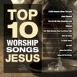 ヴァリアス・アーティスト Top 10 Worship Songs - Jesus