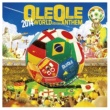 VARIOUS ARTISTS OLE OLE 2014~WORLD SOCCER ANTHEM~