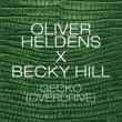 Oliver Heldens & Becky Hill Gecko (Overdrive) [Radio Edit]