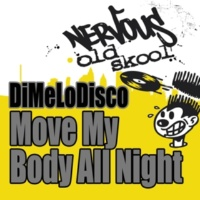DiMeLoDisco Move My Body All Night (More Beats)