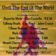 Various Artists Until The End Of The World (Music from the Motion Picture Soundtrack)