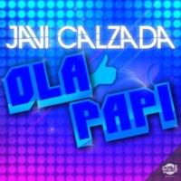 Javi Calzada Ola papi (Radio edit)