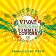 MAY'S VIVA!!! SUMMER COVERS ~Dancin' In The Round~