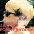 ZIGZO FOREVER YOUNG