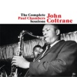 John Coltrane The Complete Paul Chambers Sessions (feat. Paul Chambers and Philly Joe Jones) [Bonus Track Version]