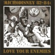 Microdisney Love Your Enemies