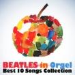 オルゴール・ラボ ビートルズ・イン・オルゴール(Beatles in Orgel)~ベスト・コレクション~