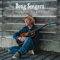 Doug Seegers Baby Lost Her Way Home Again